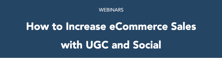 TINT - Webinars - How to increase ecommerce sales with UGC and social-1
