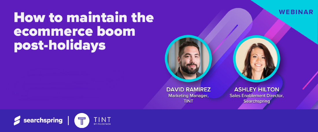 TINT-Searchspring - How to maintain the eCommerce boom - webinar
